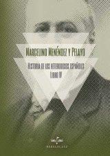 Historia de los heterodoxos españoles. Libro IV