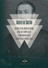 Historia de los Judíos en España desde los tiempos de su establecimiento hasta principios del presente siglo