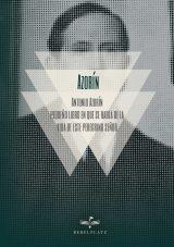 Antonio Azorín pequeño libro en que se habla de la vida de este peregrino señor
